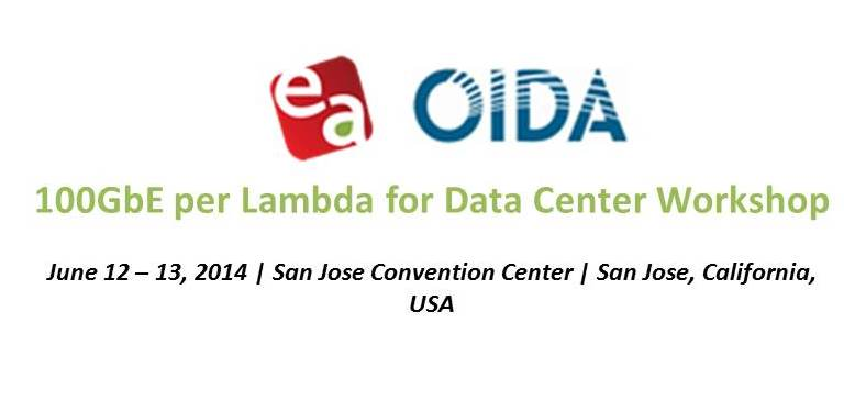 Ethernet Alliance and OIDA are partnering to host a workshop on 100 Gigabit Ethernet (100GbE) per lambda interconnects targeting data center networks